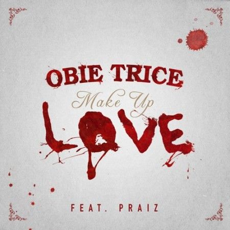 Obie Trice ft. Praiz – Make Up Love
