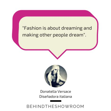 Donatella Versace dijo que... #Fashionquotes #frasesmoda #behindtheshowroom #frases #quotes #DonatellaVersace | Behind the showroom