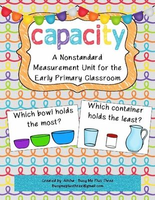 Nonstandard Capacity Unit for Kindergarten and First Grade from Busy Me Plus Three on TeachersNotebook.com -  (169 pages)  - Non-Standard Capacity activities and worksheets for the early primary grades