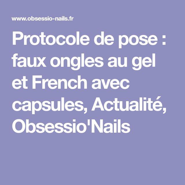 Protocole de pose : faux ongles au gel et French avec capsules, Actualité, Obsessio'Nails