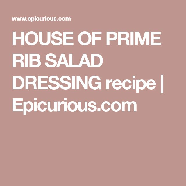 HOUSE OF PRIME RIB SALAD DRESSING recipe | Epicurious.com                                                                                                                                                                                 More