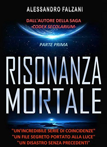 RISONANZA MORTALE: FILE 1 top secret: HAARP - NOVA di [Falzani, Alessandro]