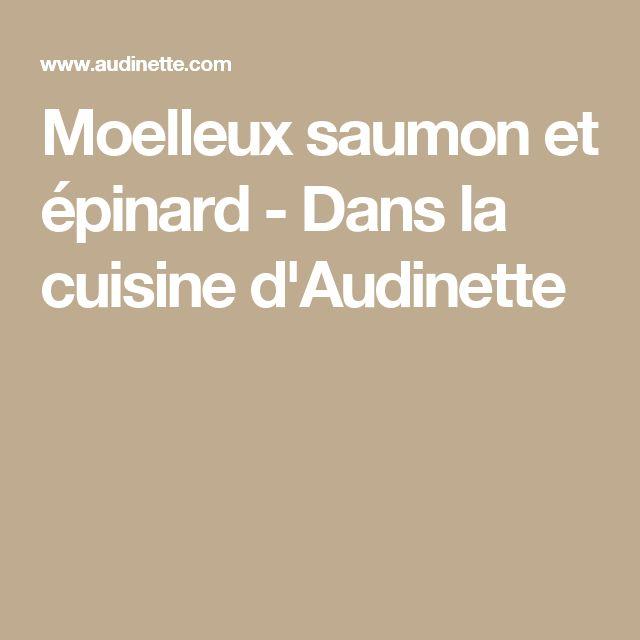 Moelleux saumon et épinard - Dans la cuisine d'Audinette