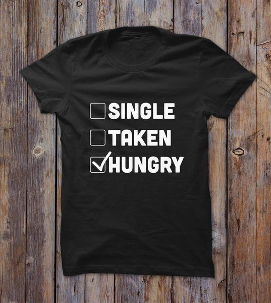 Single Taken Hungry T-shirt