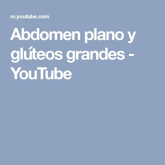 Abdomen plano y glúteos grandes - YouTube
