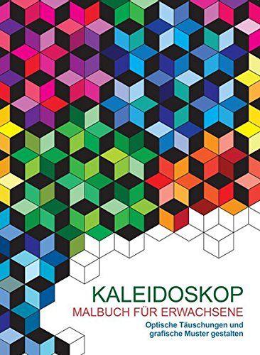 malbuch f r erwachsene kaleidoskop optische t uschungen und grafische muster gestalten von. Black Bedroom Furniture Sets. Home Design Ideas