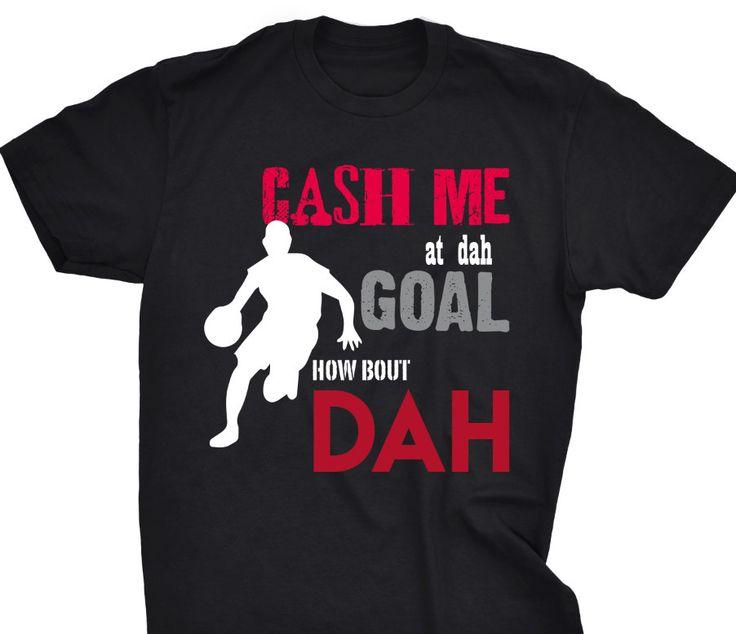 Cash me at dah goal how bout dah-Tshirt-basketball by CelebrateDesignLLC on Etsy