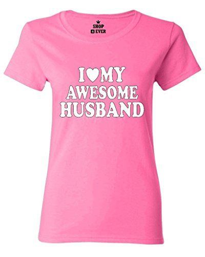I Love My Awesome Husband Women T Shirt Couple Shirts Medium Azalea Pink