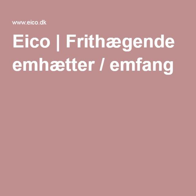 Eico | Frithægende emhætter / emfang