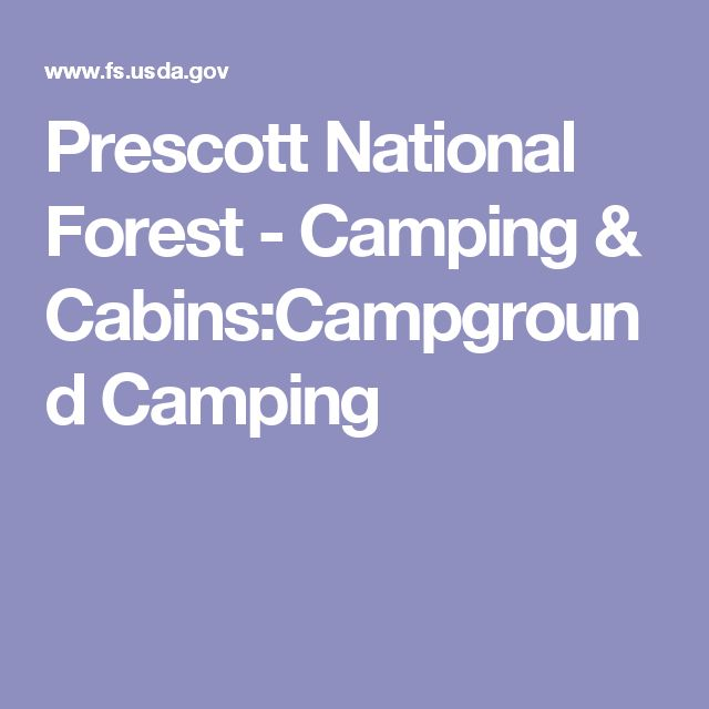 Prescott National Forest - Camping & Cabins:Campground Camping