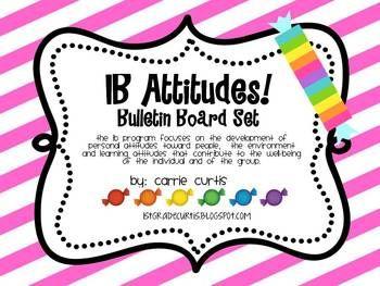 IB Attitudes Bulletin Board Set: These Attitudes are Sweet!