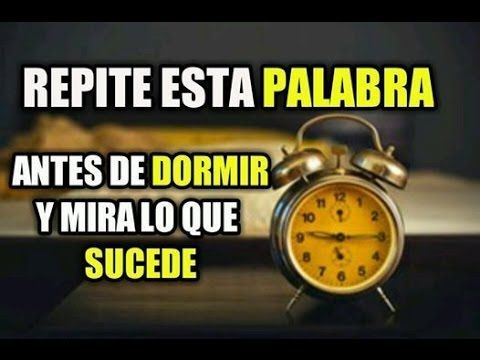 (395) REPITE ESTA PALABRA CADA DIA ANTES de ir a DORMIR y mira lo que SUCEDE !!! - YouTube