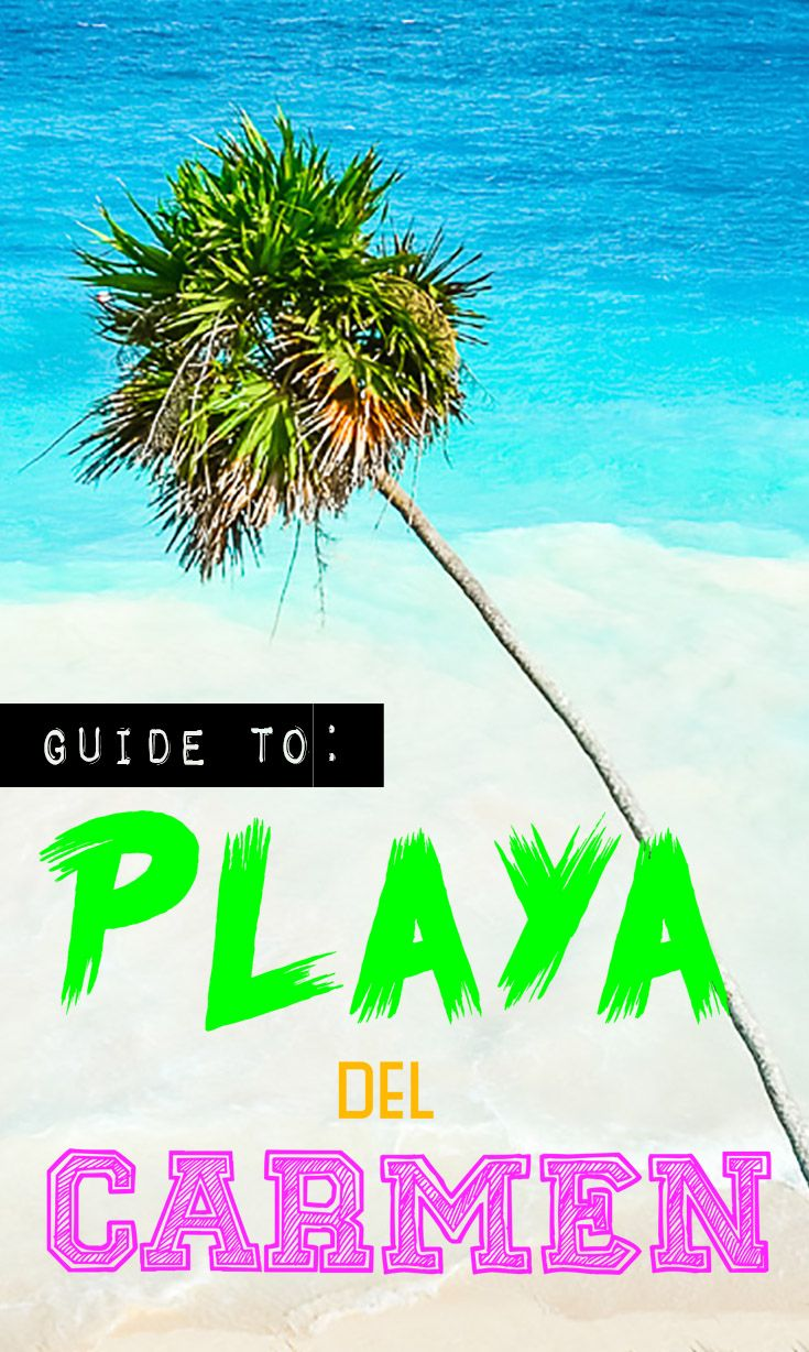 Ulitmate Playa del Carmen travel guide, where to stay, where to eat, things to do in Playa del Carmen, and a few local hidden gems in Playa del Carmen!  via @gettingstamped