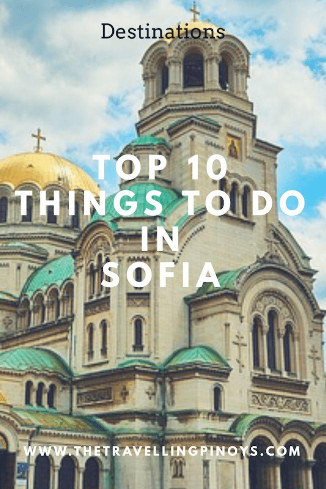 Top 10 Things To Do In Sofia, Bulgaria - The Travelling Pinoys #sofia #bulgaria