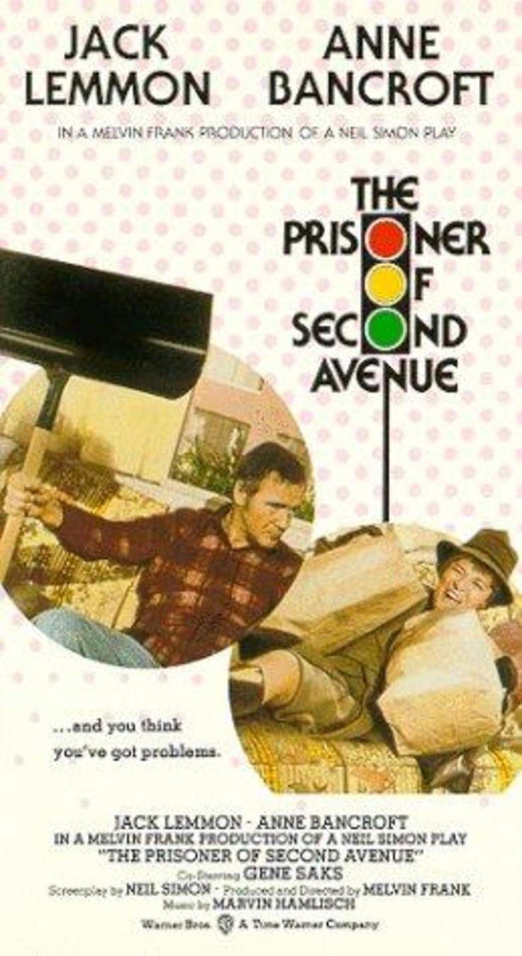 The Prisoner of Second Avenue (1975)  A suddenly unemployed ex-executive suffers a nervous breakdown. Director: Melvin Frank Writers: Neil Simon (play), Neil Simon (screenplay) Stars: Jack Lemmon, Anne Bancroft, Gene Saks