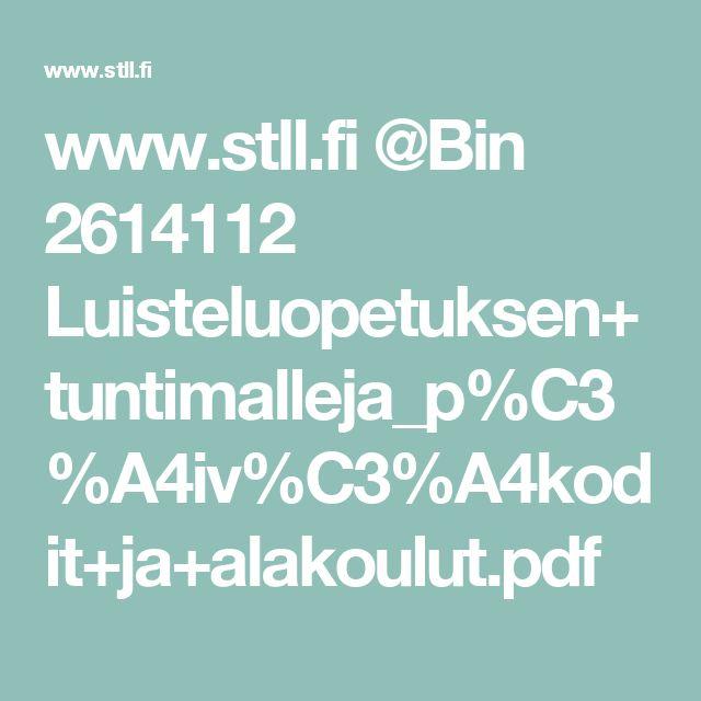 www.stll.fi @Bin 2614112 Luisteluopetuksen+tuntimalleja_p%C3%A4iv%C3%A4kodit+ja+alakoulut.pdf