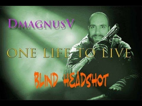 Call of Duty Black Ops 2 - One Life To Live - Blind HeadShot