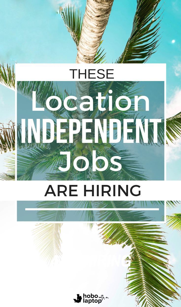 Location Independent Job Openings Hiring Now