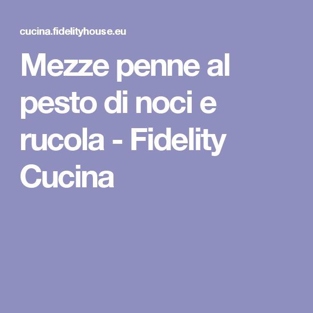 Mezze penne al pesto di noci e rucola - Fidelity Cucina
