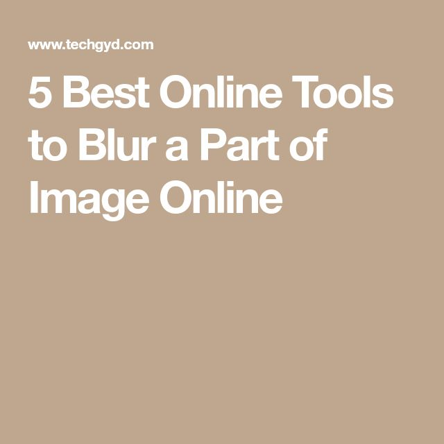 5 Best Online Tools to Blur a Part of Image Online