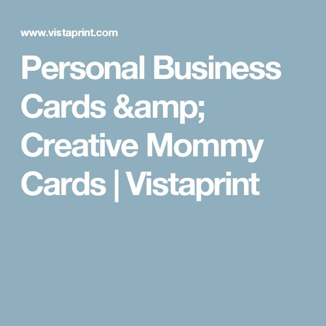 Personal Business Cards & Creative Mommy Cards | Vistaprint (Promo code tv500) 50 = $3.99, 100 = $7.99, 500 = $9.99