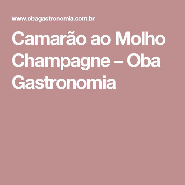 Camarão ao Molho Champagne – Oba Gastronomia