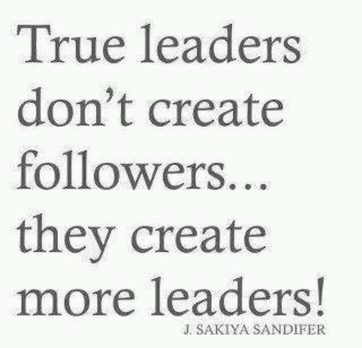 Dedicate yourself to creating more leaders!