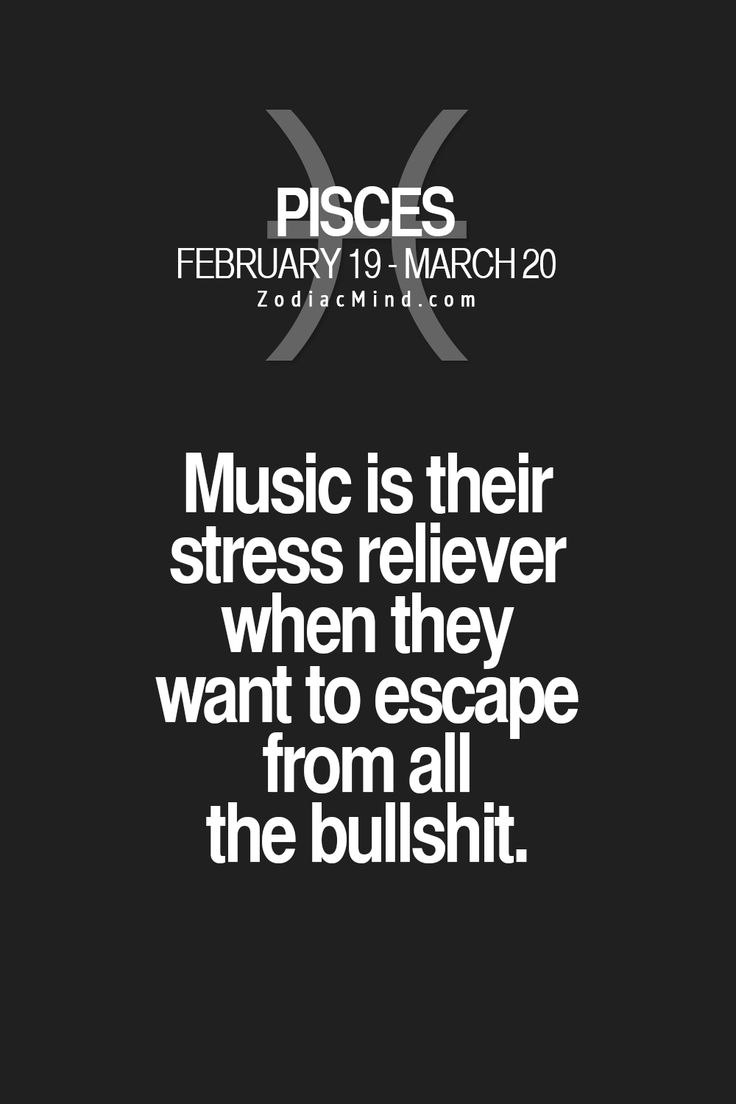 this is so true...whoever came up with this....nailed it! #pisces #music