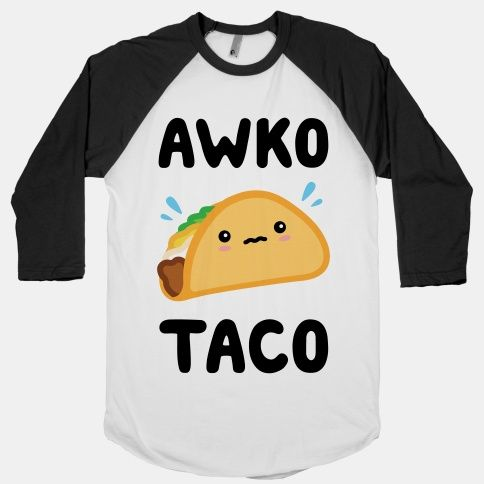 Awko Taco | T-Shirts, Tank Tops, Sweatshirts and Hoodies | HUMAN