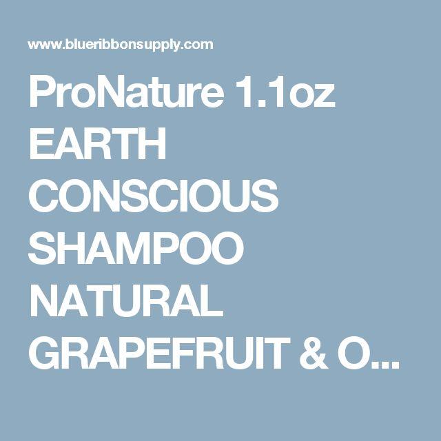ProNature 1.1oz EARTH CONSCIOUS SHAMPOO NATURAL GRAPEFRUIT & ORANGE