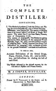 There is no other way to describe distiller Ambrose Cooper's comprehensive book entitled The Complete Distiller except to quote the title page describing its contents.