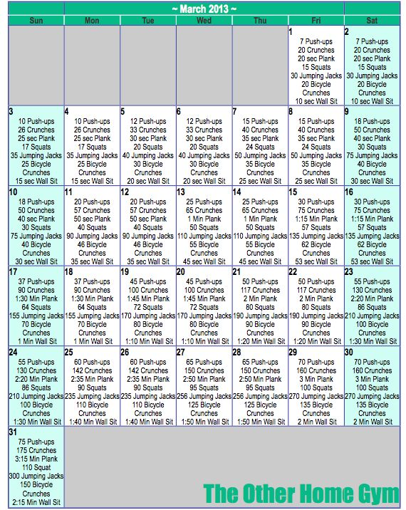It is important to get your body used to a routine.. workout schedule for March