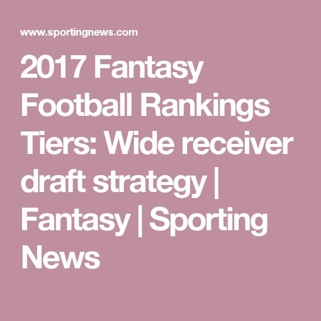 2017 Fantasy Football Rankings Tiers: Wide receiver draft strategy | Fantasy | Sporting News