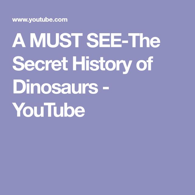 A MUST SEE-The Secret History of Dinosaurs - YouTube