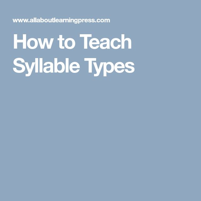 How to Teach Syllable Types