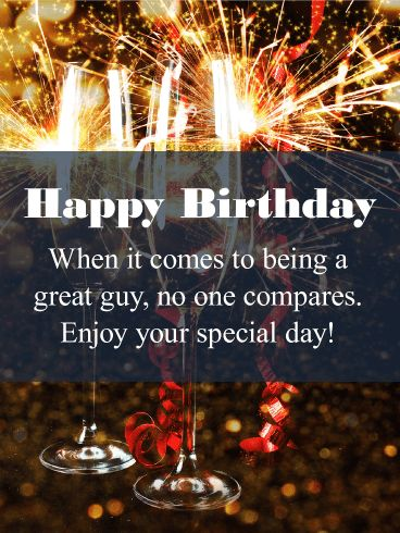 Sparkle Happy Birthday Card: Glasses clinking and fireworks sparkling - help him celebrate his birthday the right way with this festive birthday card! When it comes to being a great guy, he sure is one. Let him know you think he's someone special with this festive birthday card on his special day. This birthday card is sure to make him grin from ear to ear when he receives it.