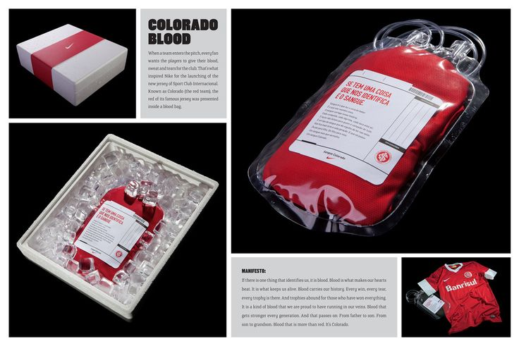 Nike desarrollo un packaging especial para el Inter de Porto Alegre. Al comprar la camiseta, ésta venia en una caja que contenía piezas de plástico transparente que simulan ser cubitos de hielo. Los cubitos rodeaban una bolsa se sangre de las utilizadas en las donaciones, en la cual estaba introducida... Read More