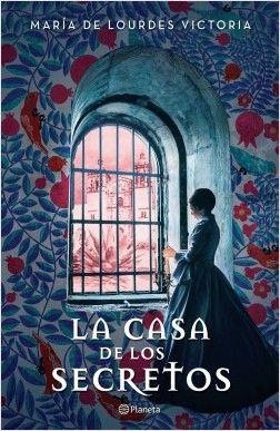 La casa de los secretos, de María de Lourdes Victoria. Dos vidas unidas por un secreto.
