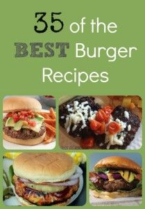 35 of the Best Burger Recipes (30 days of Grilling, Day 25)