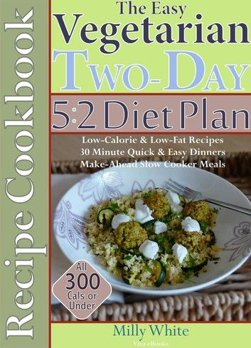 The Easy Vegetarian Two-Day 5:2 Diet Plan Recipe Cookbook All … #diet #ketodie…
