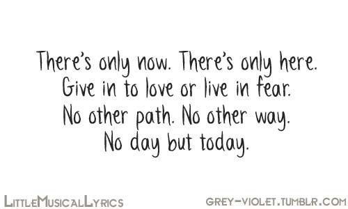 No Day but Today Rent Quote Musical