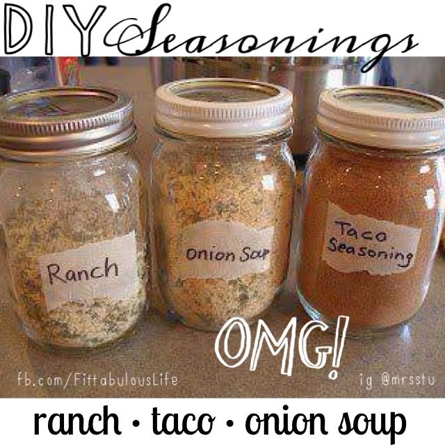Make your own Ranch, Dry Onion Soup Mix and Taco Seasoning and store in small mason jars....This is soooo much HEALTHIER than those you buy at the store!! They contain a TON of stuff that is not good for you!!