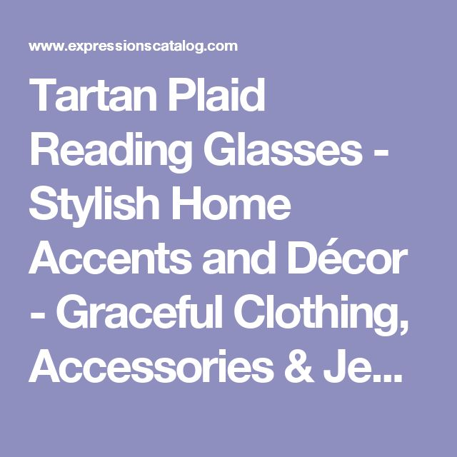 Tartan Plaid Reading Glasses - Stylish Home Accents and Décor - Graceful Clothing, Accessories & Jewelry