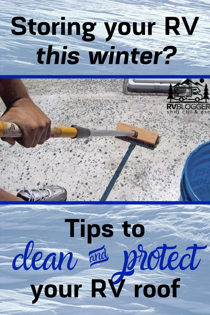 9 Easy Tips For Cleaning Your Rv Rubber Roof Rv Maintenance Camping And Hiking Winter Maintenance