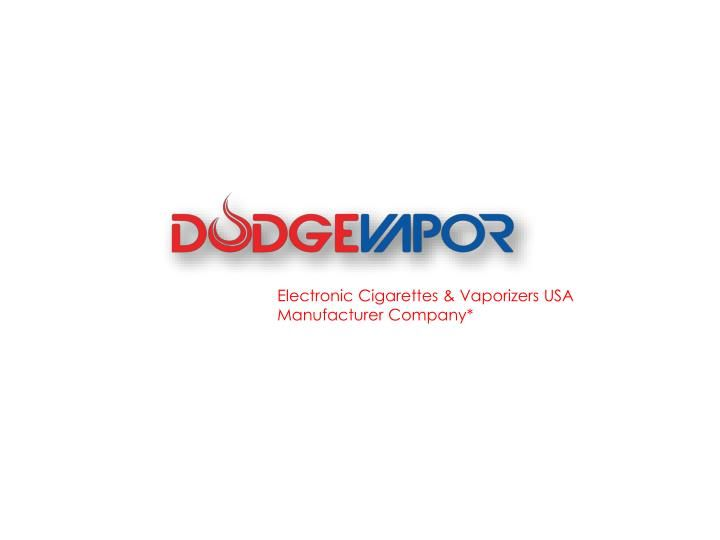 Best Online Vape Stores dodgevapor.com with FREE SHIPPING.