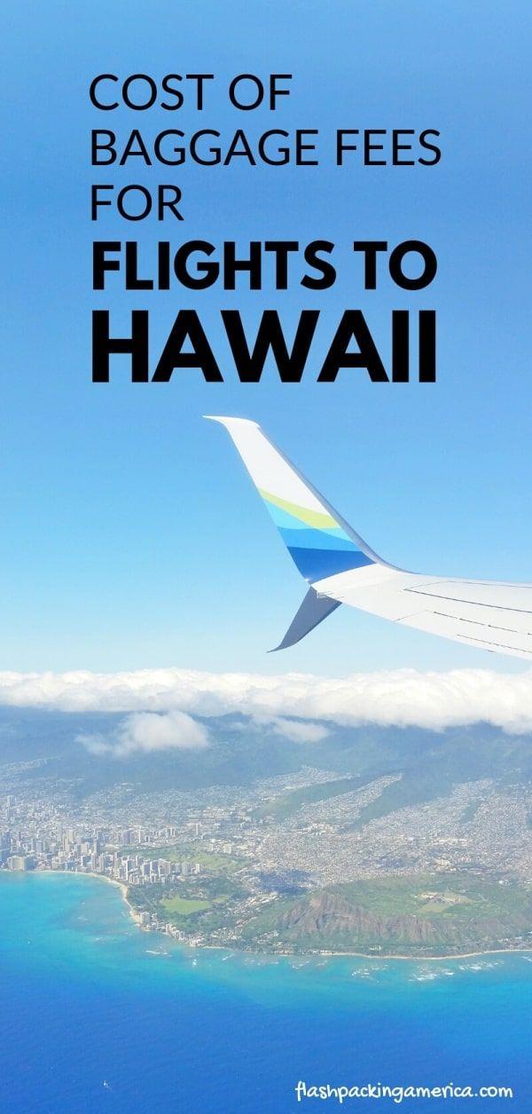 Airline Baggage Fees For Flights To Hawaii Oahu Maui Kauai Big