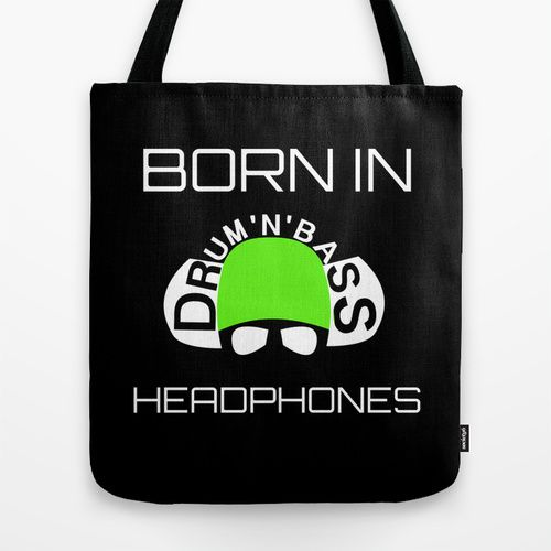 Born In Drum'n'Bass Headphones Tote Bag