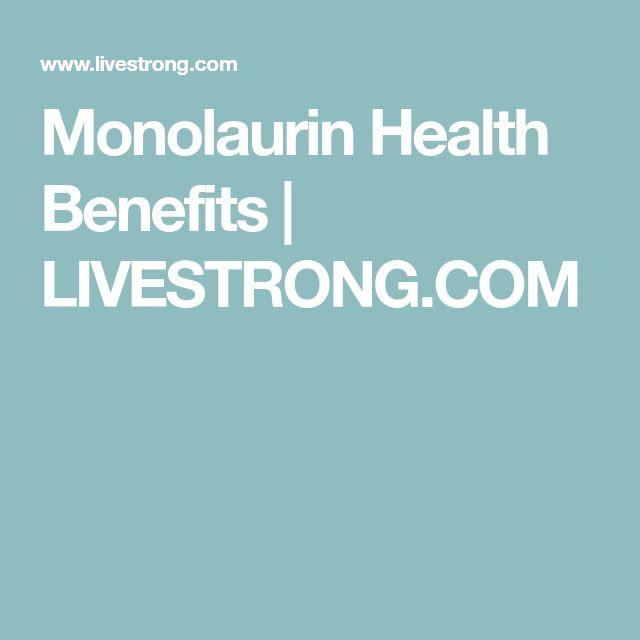 Monolaurin Health Benefits | LIVESTRONG.COM