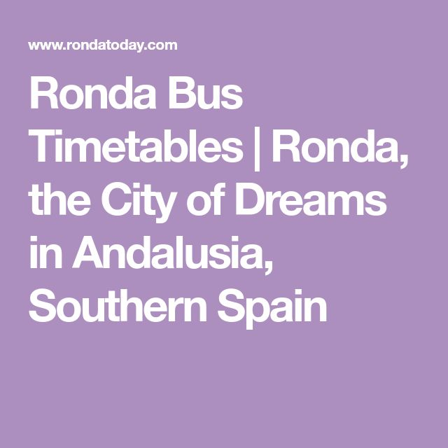 Ronda Bus Timetables | Ronda, the City of Dreams in Andalusia, Southern Spain