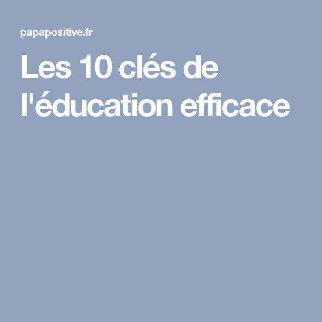Les 10 clés de l'éducation efficace